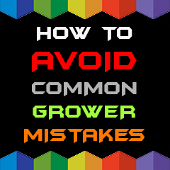 how-to-avoid-common-grower-mistakes